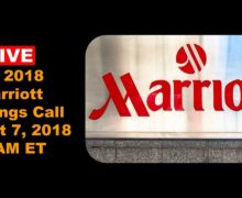 LIVE EARNINGS CALL: Arne Sorenson, Marriott Pres. & CEO shares 2Q Results, 2018 Outlook