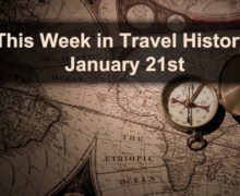 This Week in Travel History: January 21st